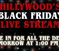 LIVE – HILLYWOOD'S BLACK FRIDAY SPECIAL!